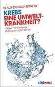 """Bild:""""Krebs - eine Umweltkrankheit?"""" von Klaus-Dietrich Runow"""